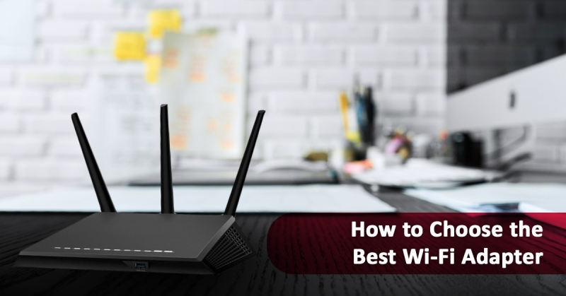 Choosing the best wifi adapter