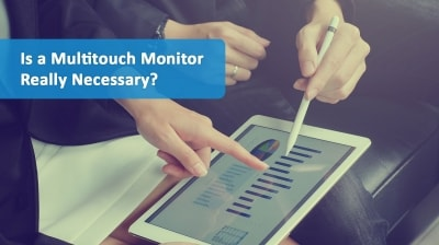 Multitouch monitor