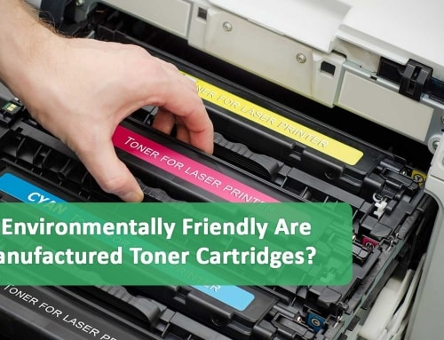 How Environmentally Friendly Are Remanufactured Toner Cartridges?
