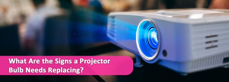 What Are the Signs a Projector Bulb Needs Replacing? | AISInk