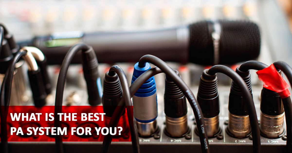 What Is the Best PA System for You?