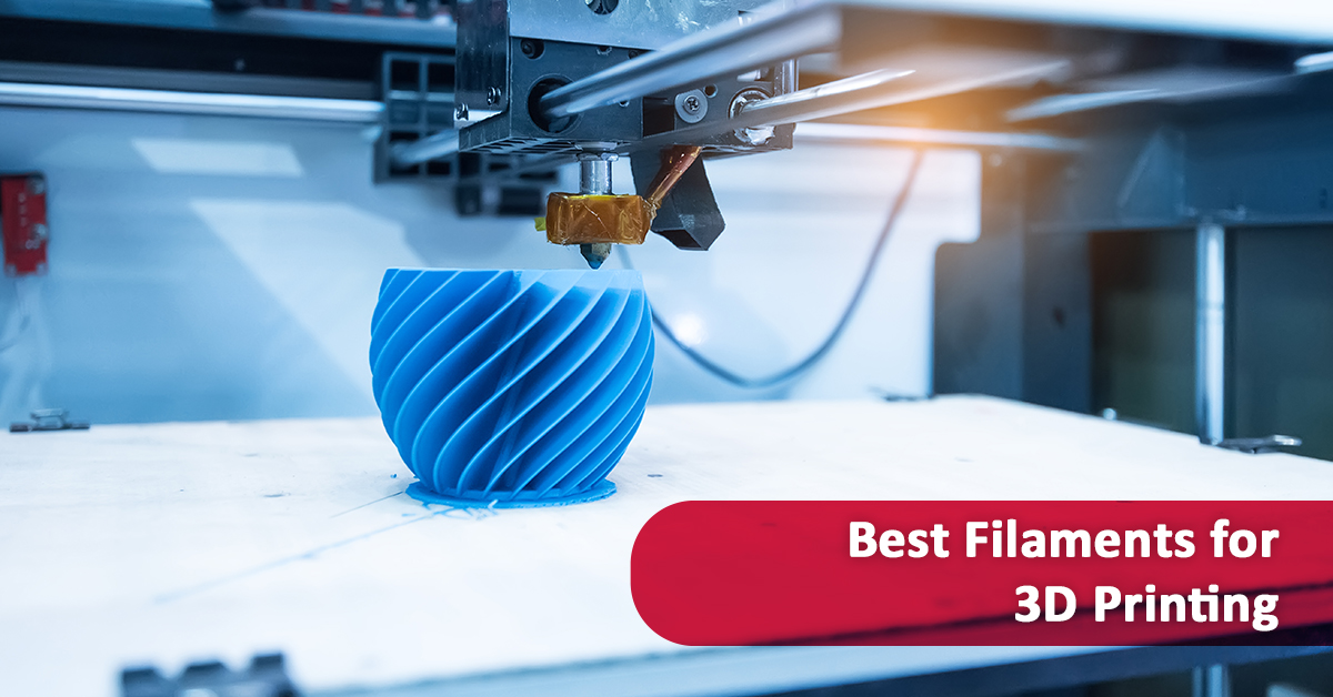 Best Filaments for 3D Printing