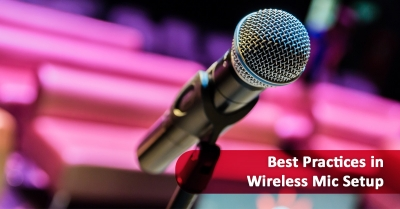 Best Practices in Wireless Mic Setup