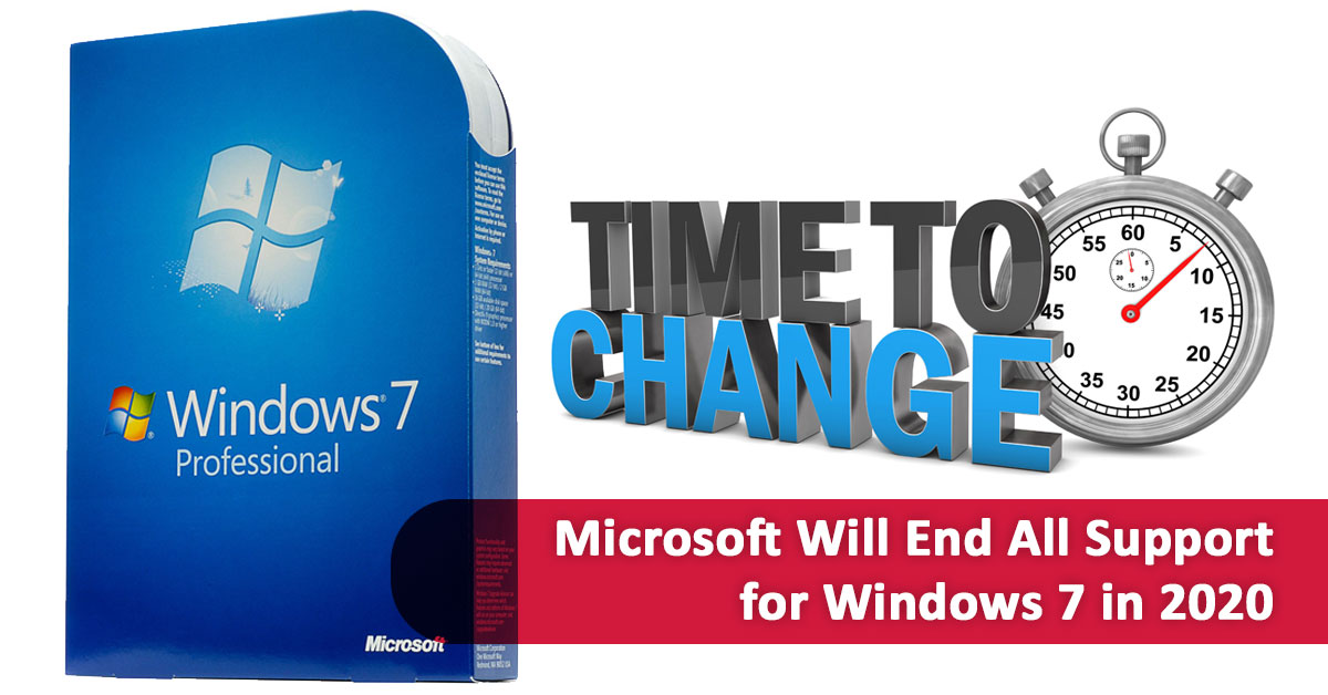 Microsoft Will End All Support for Windows 7 in 2020