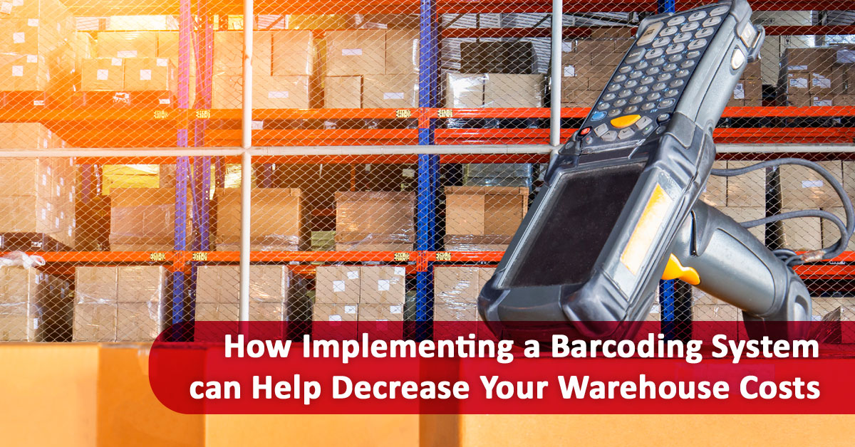 How Implementing a Barcoding System can Help Decrease Your Warehouse Costs