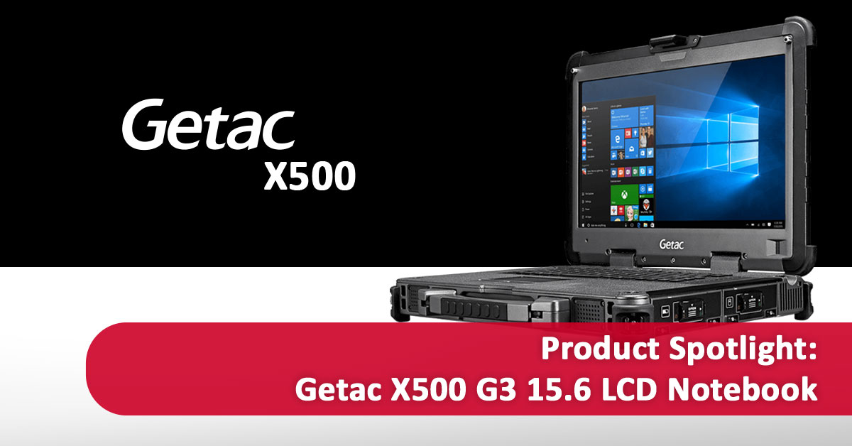 Product Spotlight: Getac X500 G3 15.6 LCD Notebook